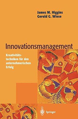 Innovationsmanagement: Kreativitätstechniken Für Den Unternehmerischen Erfolg (Kleine Farm Business Guide)