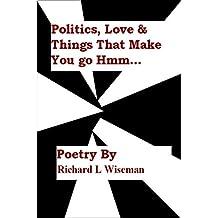 Politics, Love & Things That Make You Go Hmm