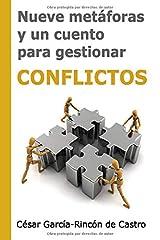 Nueve metáforas y un cuento para gestionar conflictos Tapa blanda