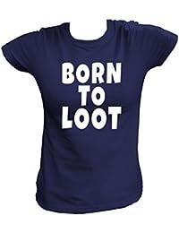 Artdiktat T-Shirt Camiseta Para Mujer - Born To Loot - Gaming Jugar Juegos Equipo