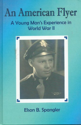 an-american-flyer-a-young-mans-experiences-in-world-war-ii