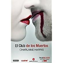 El Club de los Muertos (Bolsillo) (FORMATO GRANDE)