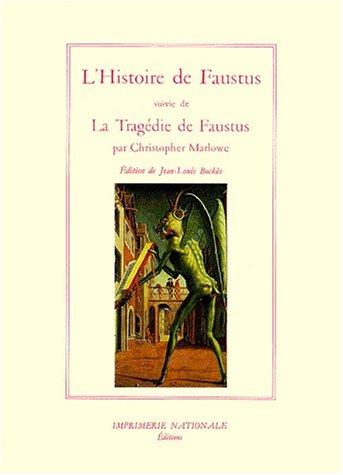 Histoire du docteur Johannes Faustus ; Suivi de : La tragique histoire du docteur Faustus par Christopher Marlowe