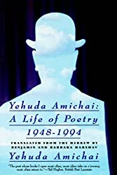 Yehuda Amichai a Life of Poetry 1948-1994