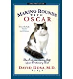 [(Making Rounds with Oscar: The Extraordinary Gift of an Ordinary Cat)] [Author: David Dosa] published on (April, 2011)