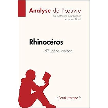 Rhinocéros d'Eugène Ionesco (Analyse de l'oeuvre): Comprendre la littérature avec lePetitLittéraire.fr (Fiche de lecture)