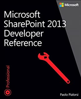 Microsoft SharePoint 2013 Developer Reference by [Pialorsi, Paolo]
