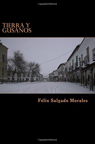 Tierra y gusanos por Felix Salgado Morales