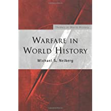 Warfare in World History (Themes in World History) by Michael S. Neiberg (2001-10-14)