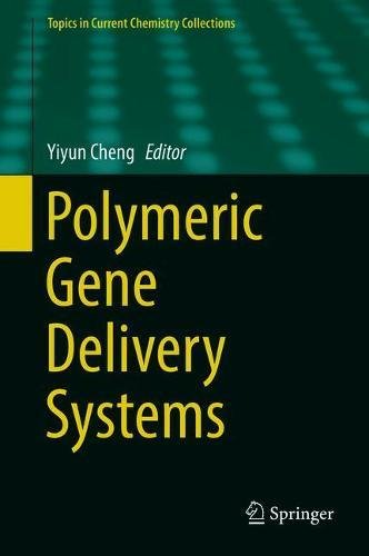 Polymeric Gene Delivery Systems (Topics in Current Chemistry Collections) (Delivery-systeme)