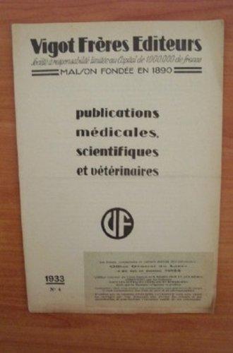 VIGOT FRERES EDITEURS : PUBLICATIONS MEDICALES, SCIENTIFIQUES ET VETERINAIRES N° 4 1933 par collectif