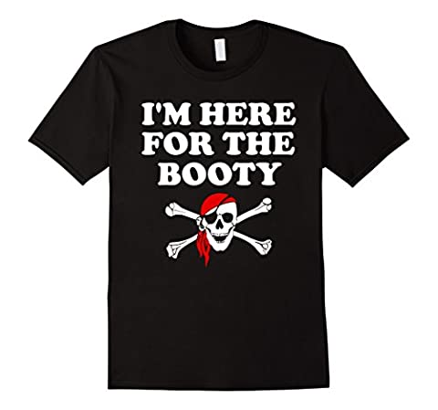 I'm Here For The Booty T Shirt | Funny Puns Pirate T Shirt Male Small Black