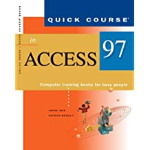 Quick Course in Access 97: Computer Training Books for Busy People (Quick Course (Online Press))