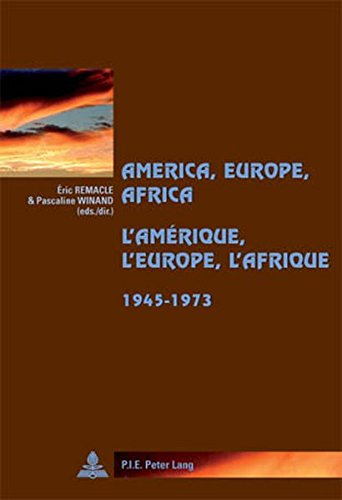 America, Europe, Africa  / L'Amtrique, L'Europe, L'Afrique, 1945-1973
