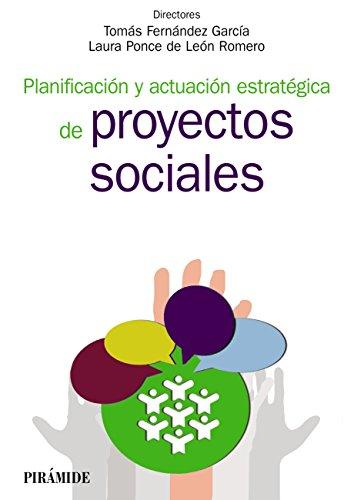 Planificación y actuación estratégica de proyectos sociales (Manuales Prácticos)