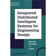 Integrated Distributed Intelligent Systems for Engineering Design (Gordon & Breach International Series in Engineering, Technology & Applied Science)