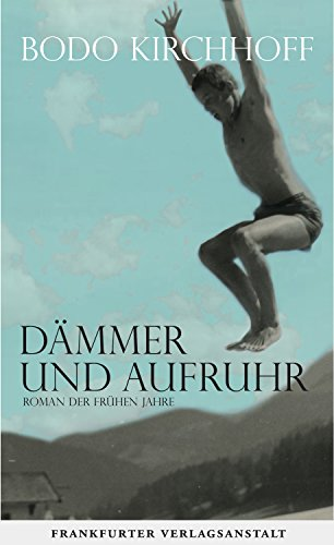 Dämmer und Aufruhr: Roman der frühen Jahre