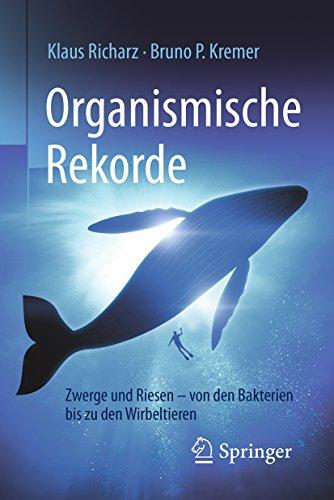 Download Organismische Rekorde: Zwerge und Riesen von den Bakterien bis zu den Wirbeltieren