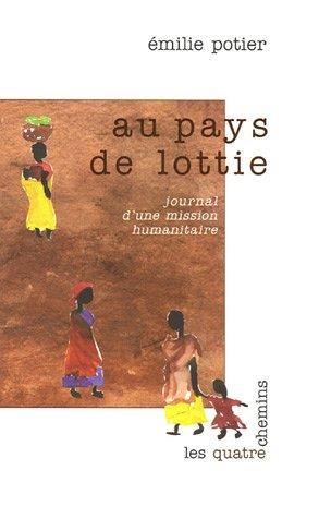 Au pays de lottie, journal d'une mission humanitaire