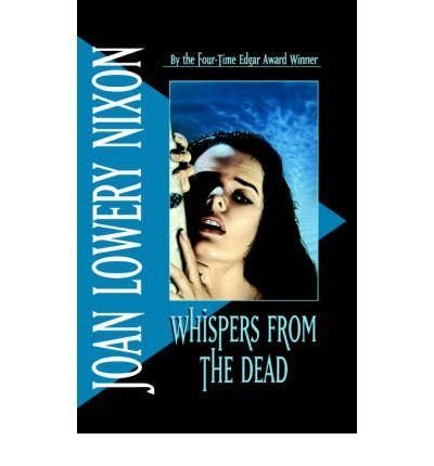 [(Whispers from the Dead )] [Author: Joan Lowery Nixon] [Apr-1991]