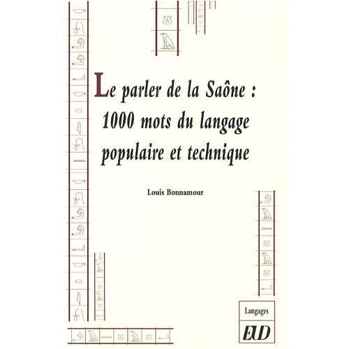 Le parler de la Saône : 1000 mots du langage populaire et technique