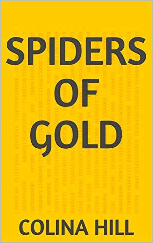 Spiders Of Gold (Portuguese Edition) por Colina Hill