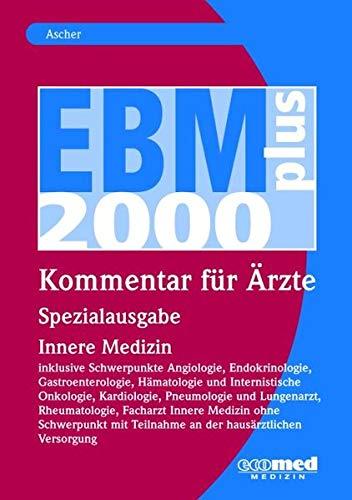 EBM 2008 - Spezialausgabe Innere Medizin: inklusive Schwerpunkte Angio-, Endokrino-, Gastroentero-, Hämatologie u. Internistische Onkologie, ... mit Teilnahme a.d.  hausärztlichen Versorgung