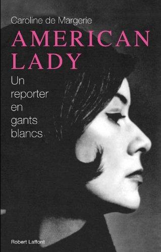 American Lady : Une reporter en gants blancs