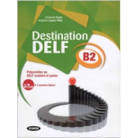 Destination Delf. Volume B. Per le Scuole superiori. Con CD-ROM: DESTINATION DELF B1+CDR - Black Art Corsa