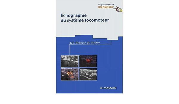 Amazon Fr Echographie Du Systeme Locomoteur Brasseur Tardieu Livres