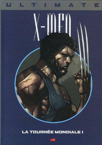 Ultimate X-Men, Tome 9 : La tournée mondiale par Mark Millar, Adam Kubert