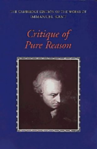 Critique of Pure Reason (The Cambridge Edition of the Works of Immanuel Kant) by Immanuel Kant (1998-01-13)