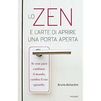 Lo Zen E L'arte Di Aprire Una Porta Aperta