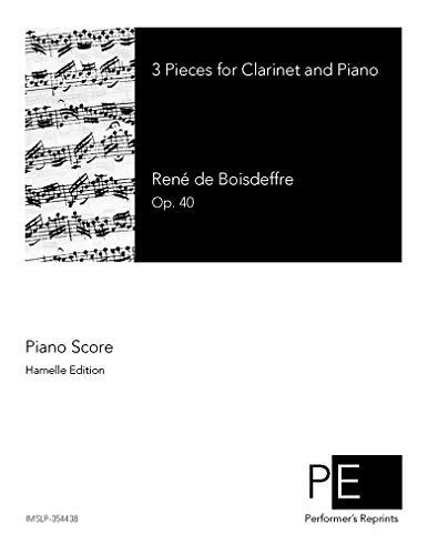 3 Pieces for Clarinet & Piano por René de Boisdeffre