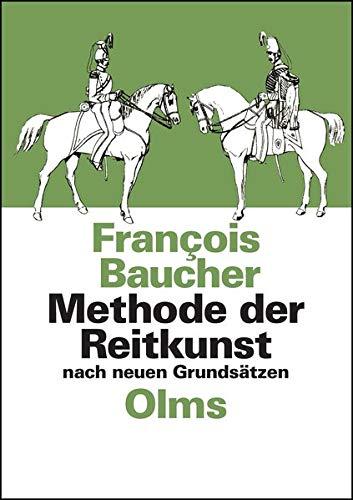 Methode der Reitkunst nach neuen Grundsätzen: Aus dem Französischen in's Deutsche übertragen von Carl von Kopal. (Documenta Hippologica)