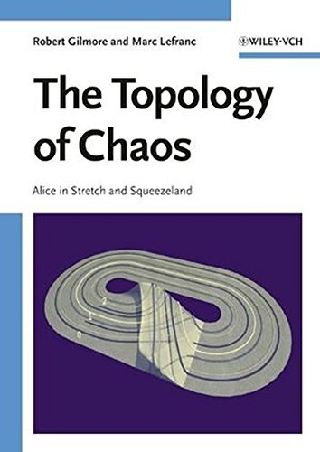 The Topology of Chaos: Alice in Stretch and Squeezeland by Robert Gilmore (2002-06-15)