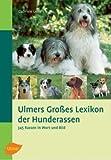 Ulmers großes Lexikon der Hunderassen. 345 Rassen im Porträt