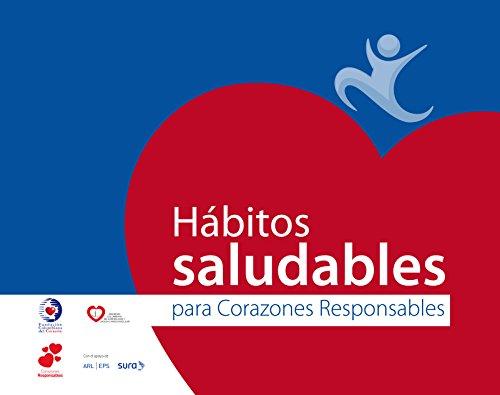 Habitos Saludables para Corazones Responsables por Fundacion Colombiana del Corazon