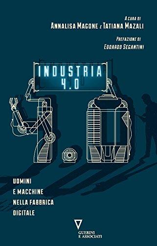 Industria 4.0. Uomini e macchine nella fabbrica digitale (Sguardi sul mondo attuale)