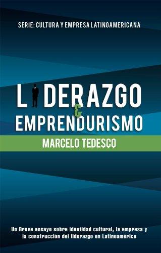 Liderazgo Y Emprendurismo: Serie: Cultura Y Empresa Latinoamericana por Marcelo Tedesco