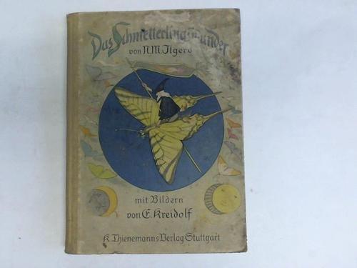 Das Schmetterlingswunder. Ein Märchen vom Werden der Falter von lichten und dunklen Geistern