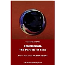 Ephemeron: The Particle of Time (The 1st book of the FAUSTEF TRILOGY)