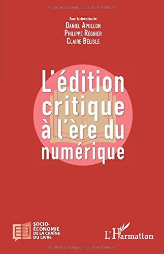 EDITION CRITIQUE A L'ERE NUMERIQUE (L')