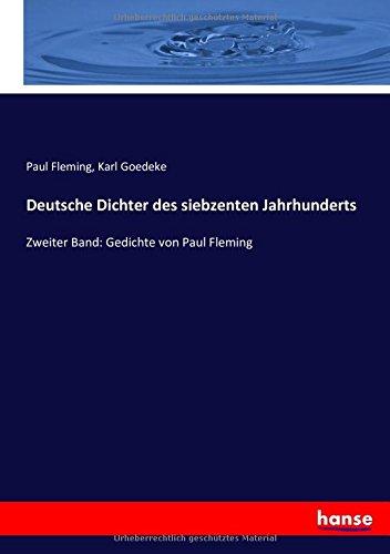 Deutsche Dichter des siebzenten Jahrhunderts: Zweiter Band: Gedichte von Paul Fleming