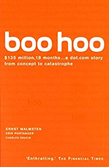 Boo Hoo: A Dot.Com Story from Concept to Catastrophe by [Malmsten, Ernst]