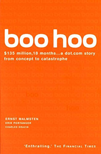 Boo Hoo: A Dot.Com Story from Concept to Catastrophe (English Edition) (Google Talk Kindle Für)