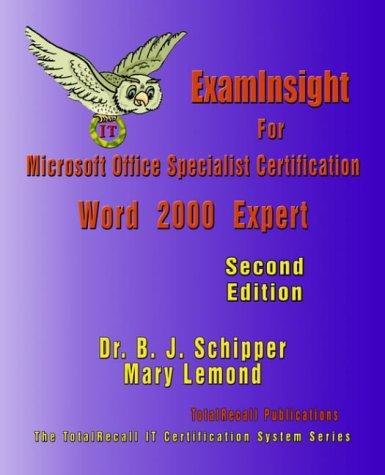 ExamInsight For Microsoft Office Specialist Certification: Word 2000 Expert Exam por Dr.BJ Schipper
