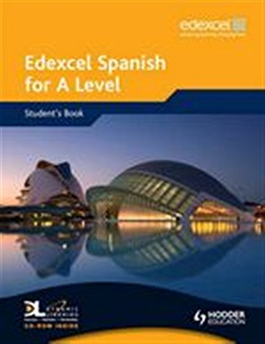 Edexcel Spanish for A Level Student's Book: Student's Book WITH Dynamic Learning CD (EAML)