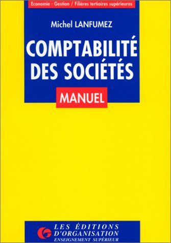 Comptabilité des sociétés. Manuel, tome 1