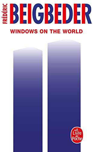 Windows on the World - Prix Interallié 2003 par Frédéric Beigbeder